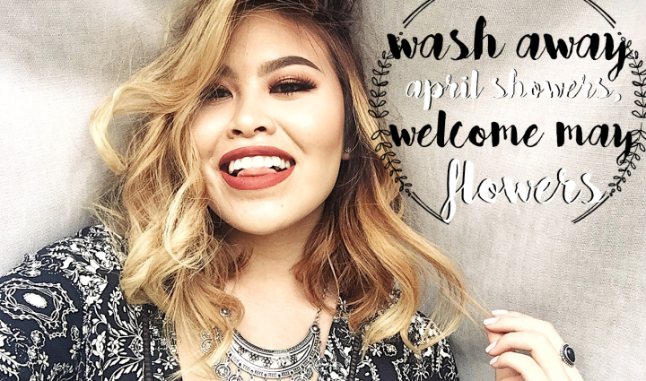 Wash Away April Showers, Welcome May Flowers