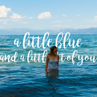 A Little Blue and A Little Bit of You